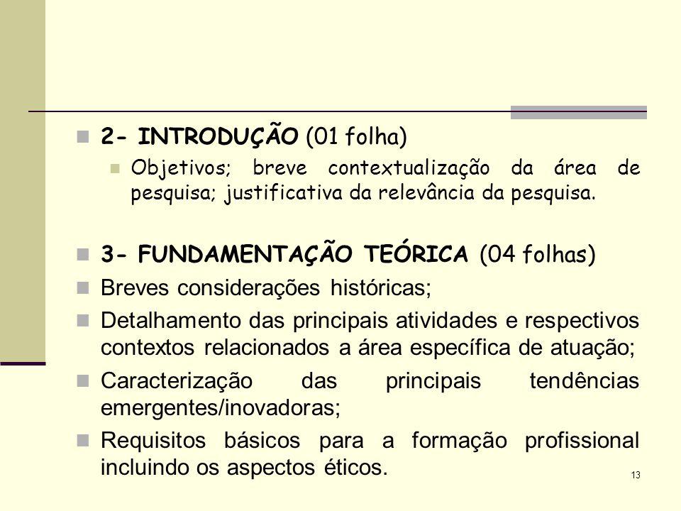 3- FUNDAMENTAÇÃO TEÓRICA (04 folhas) Breves considerações históricas;