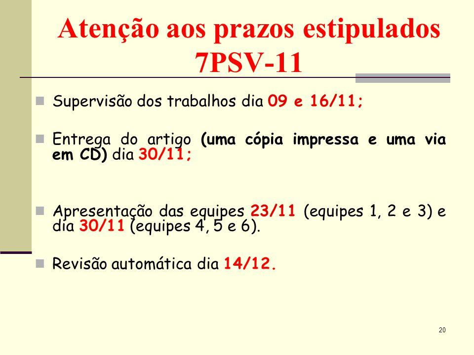 Atenção aos prazos estipulados 7PSV-11