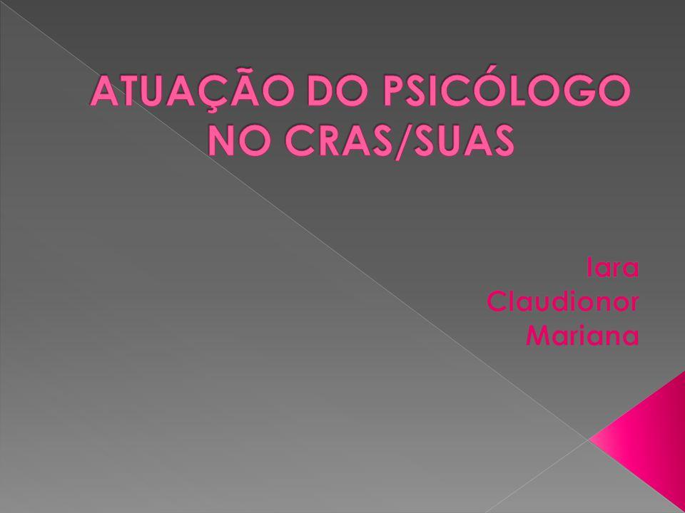 ATUAÇÃO DO PSICÓLOGO NO CRAS/SUAS