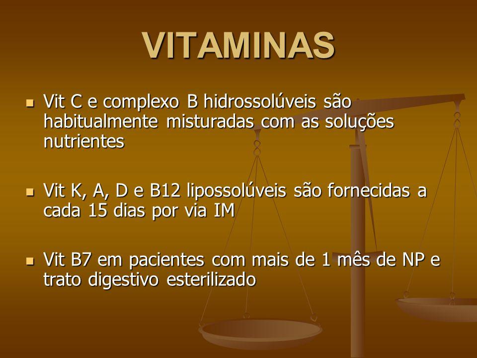 VITAMINAS Vit C e complexo B hidrossolúveis são habitualmente misturadas com as soluções nutrientes.