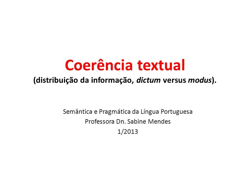 Coerência textual (distribuição da informação, dictum versus modus).