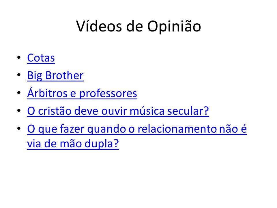 Vídeos de Opinião Cotas Big Brother Árbitros e professores