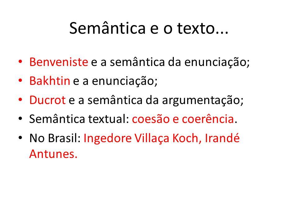 Semântica e o texto... Benveniste e a semântica da enunciação;