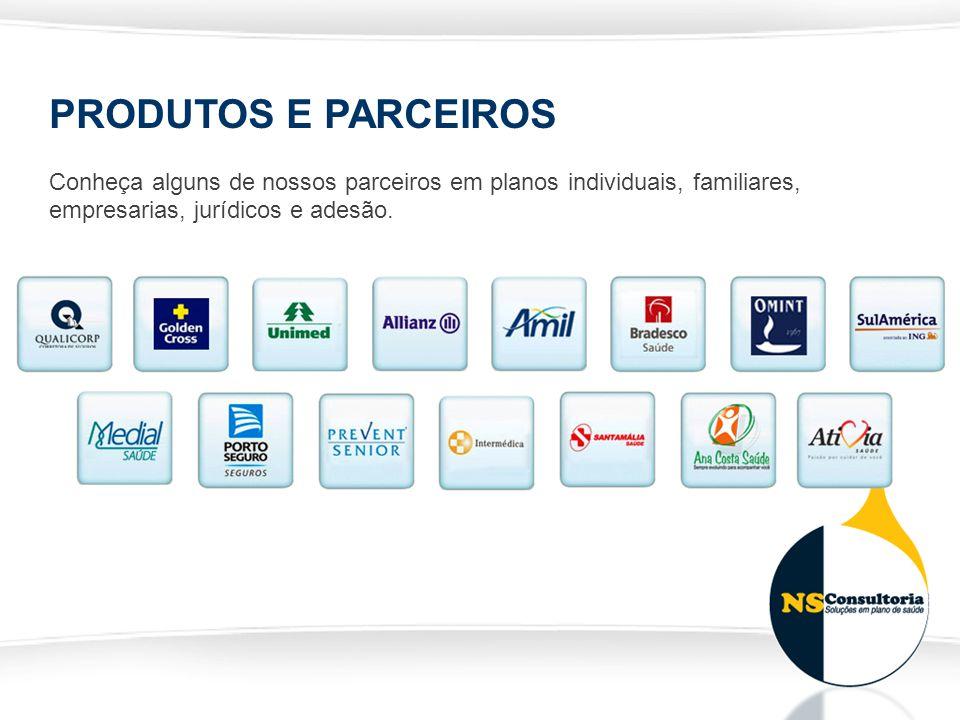 PRODUTOS E PARCEIROS Conheça alguns de nossos parceiros em planos individuais, familiares, empresarias, jurídicos e adesão.