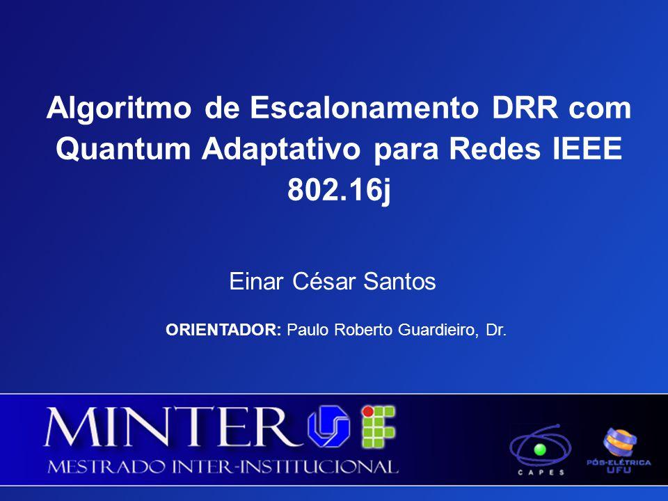 Algoritmo de Escalonamento DRR com Quantum Adaptativo para Redes IEEE 802.16j