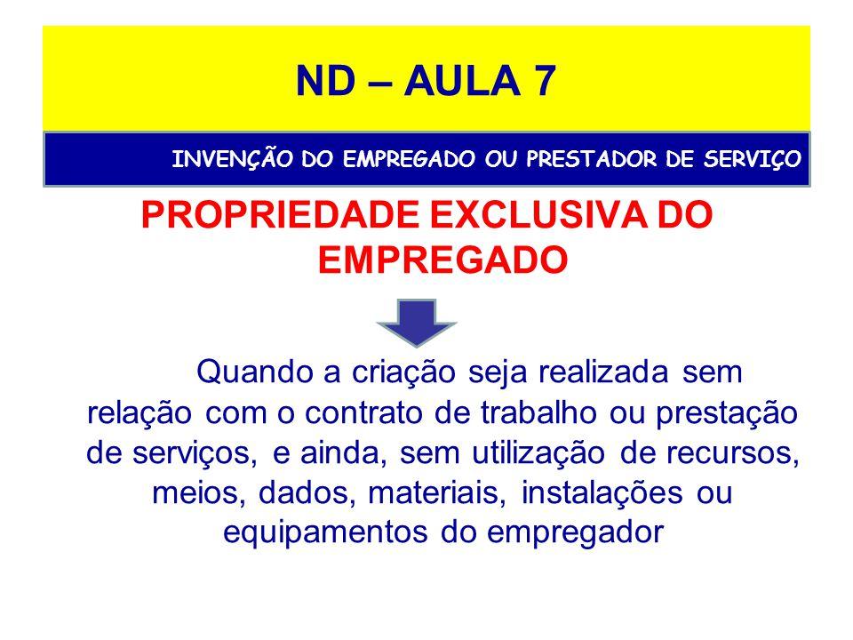 PROPRIEDADE EXCLUSIVA DO EMPREGADO