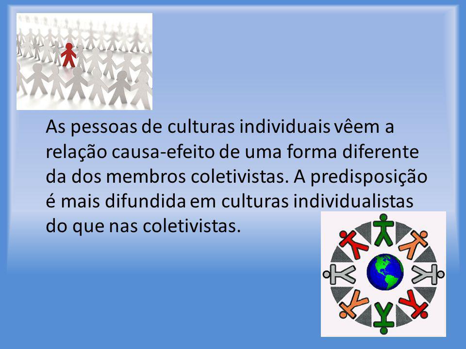 As pessoas de culturas individuais vêem a relação causa-efeito de uma forma diferente da dos membros coletivistas.