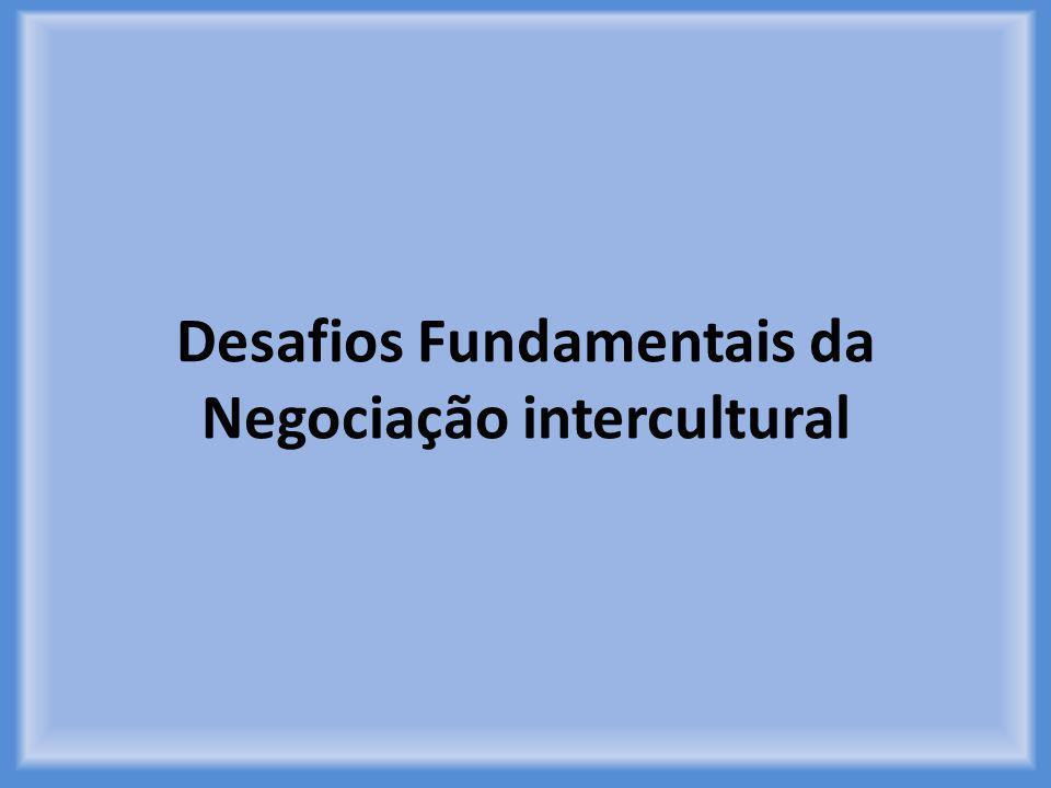 Desafios Fundamentais da Negociação intercultural