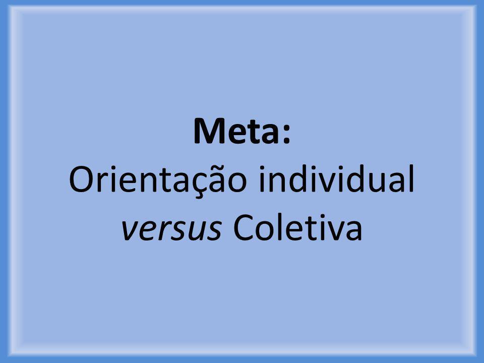 Meta: Orientação individual versus Coletiva