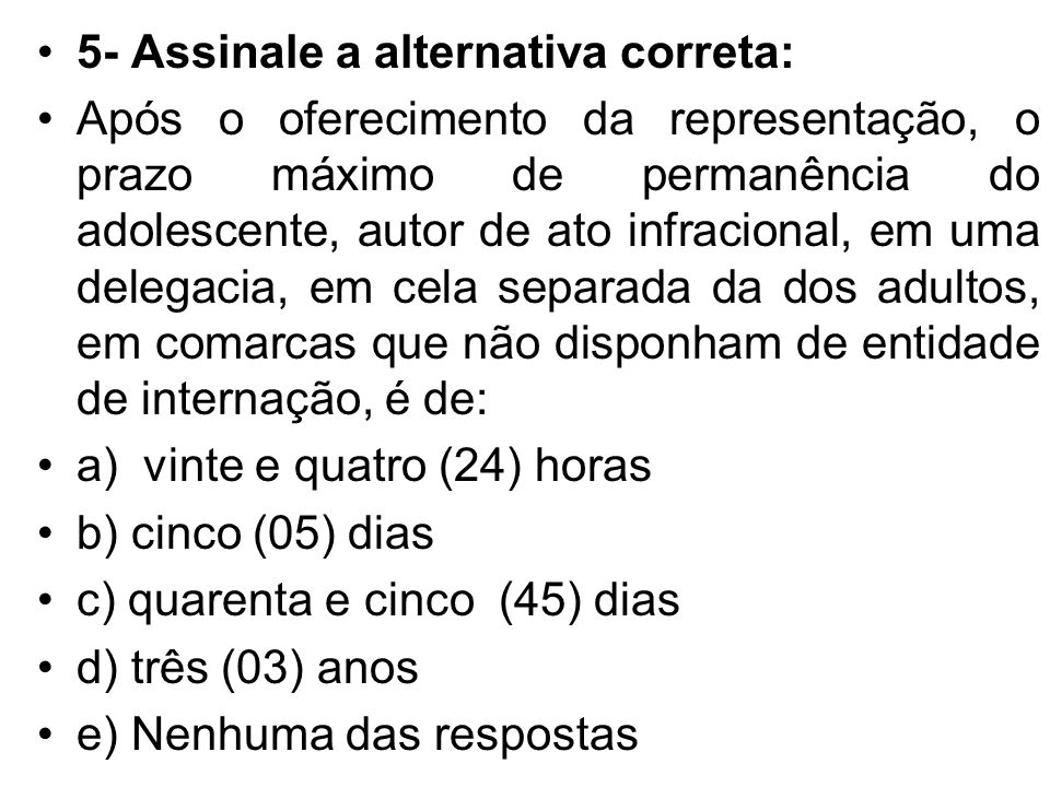 5- Assinale a alternativa correta: