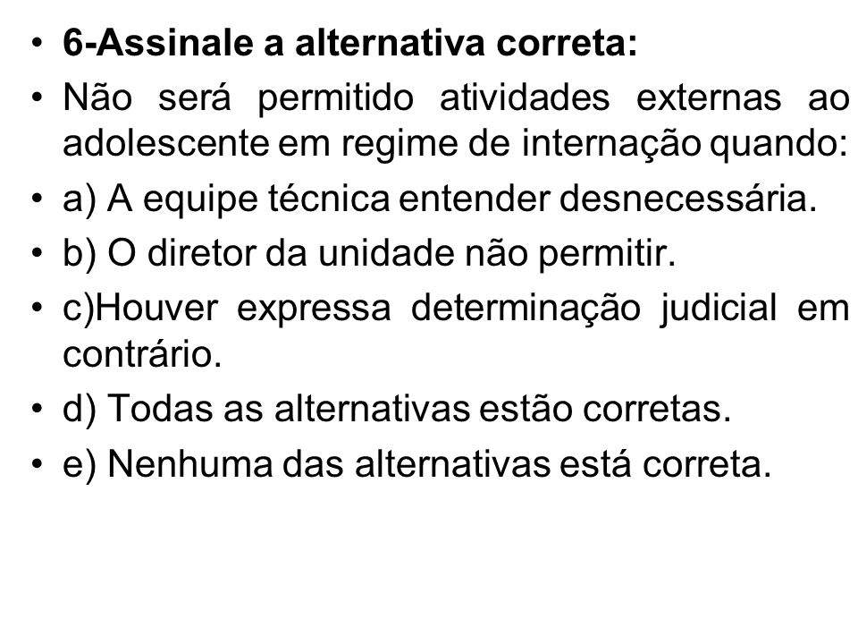 6-Assinale a alternativa correta: