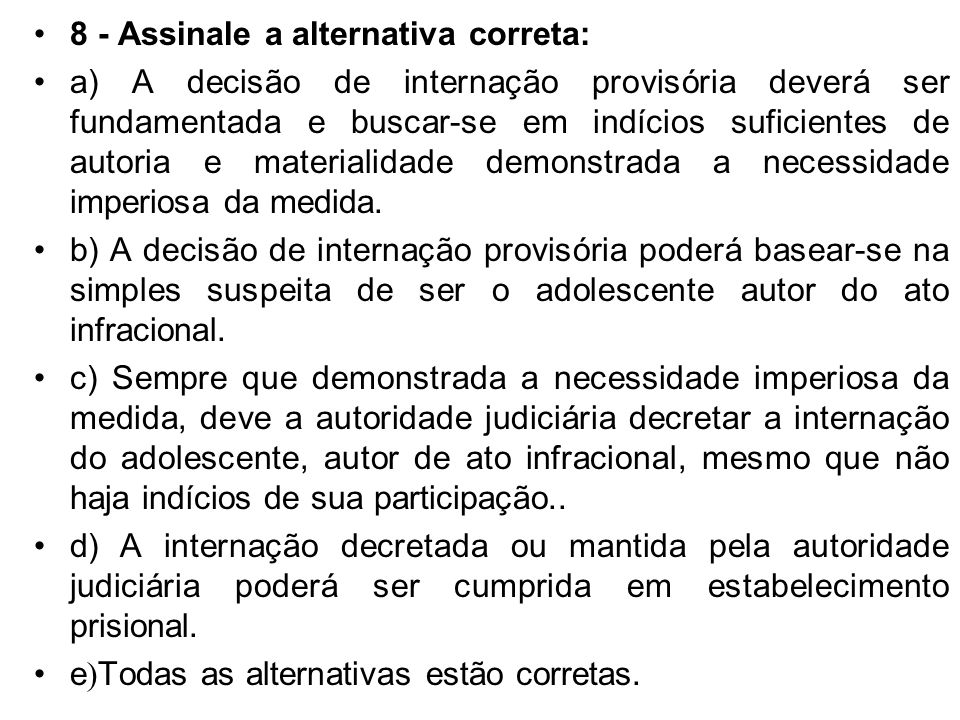 8 - Assinale a alternativa correta: