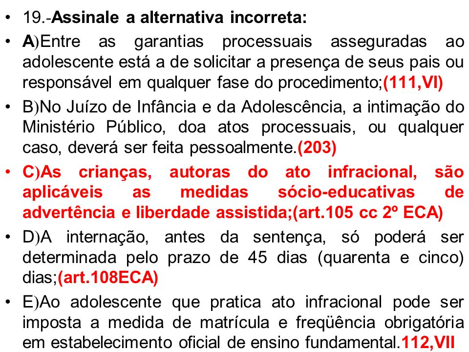 19.-Assinale a alternativa incorreta: