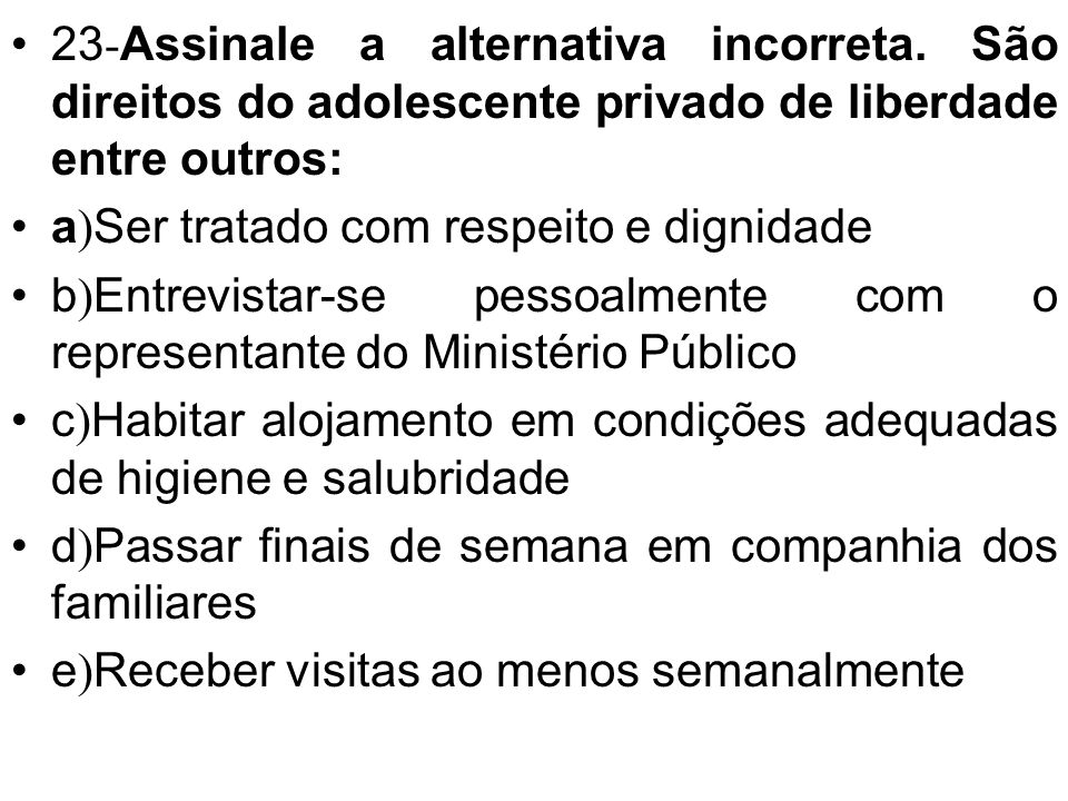 23-Assinale a alternativa incorreta