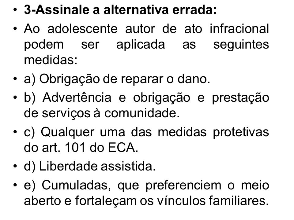 3-Assinale a alternativa errada: