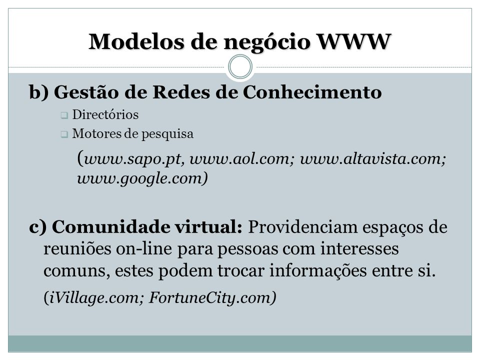 Modelos de negócio WWW b) Gestão de Redes de Conhecimento