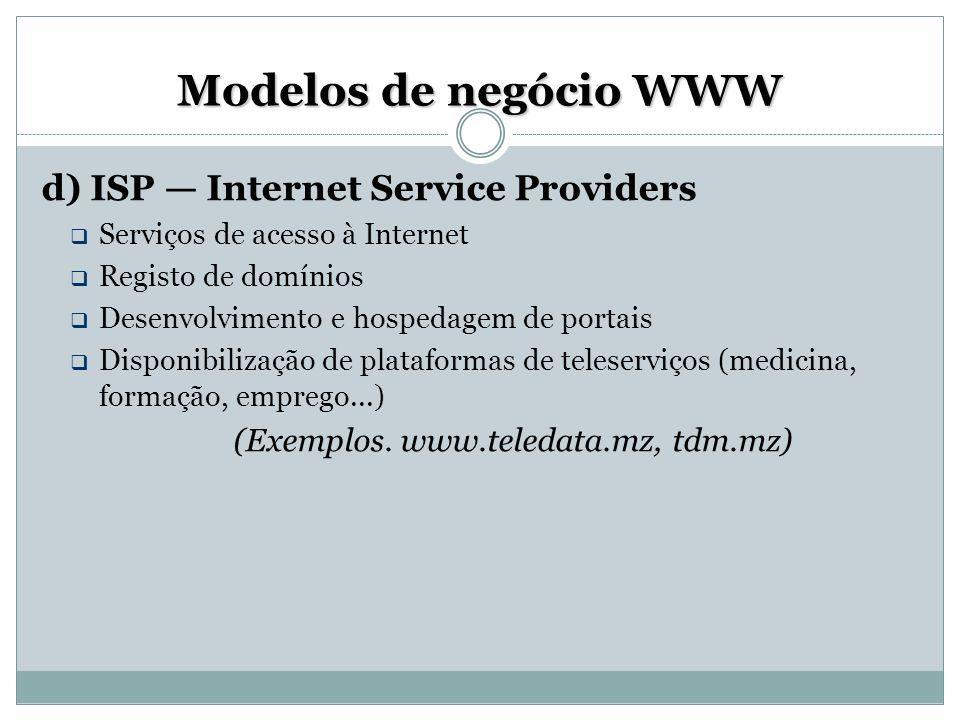 Modelos de negócio WWW d) ISP — Internet Service Providers