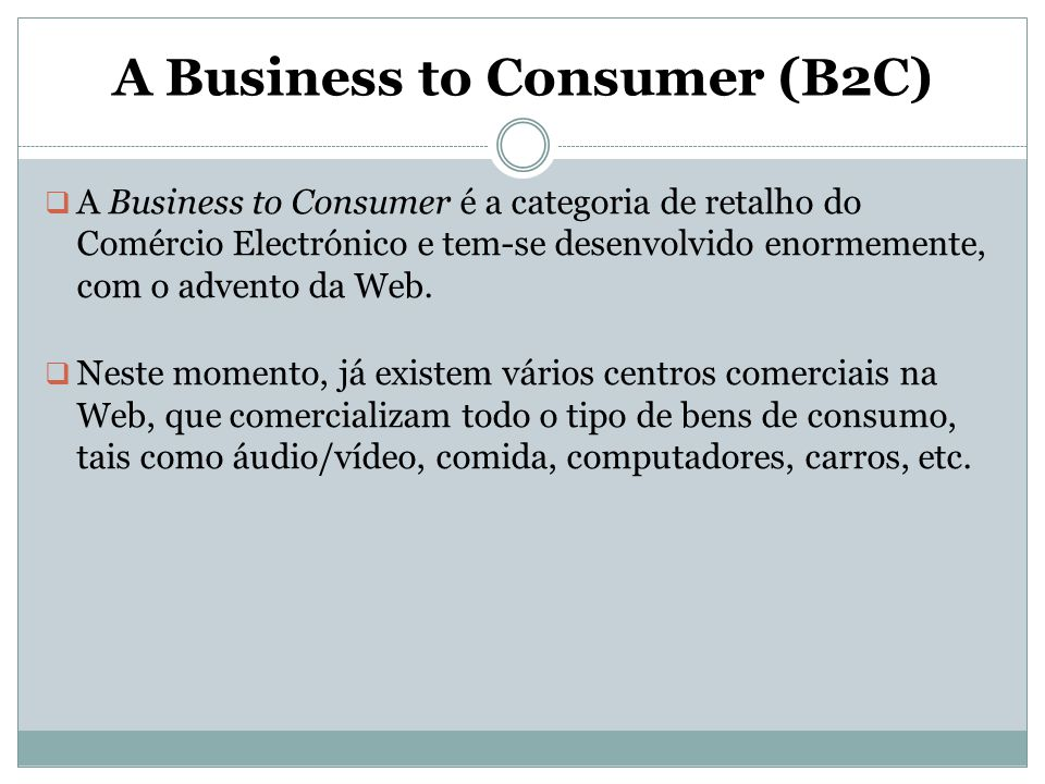 A Business to Consumer (B2C)