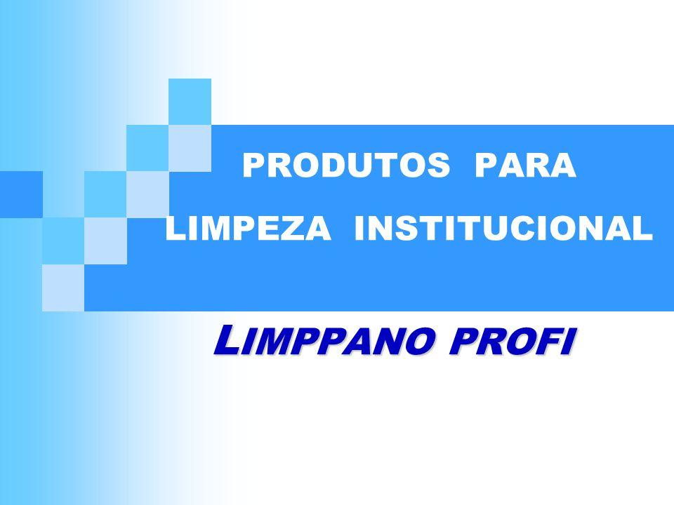 PRODUTOS PARA LIMPEZA INSTITUCIONAL LIMPPANO PROFI