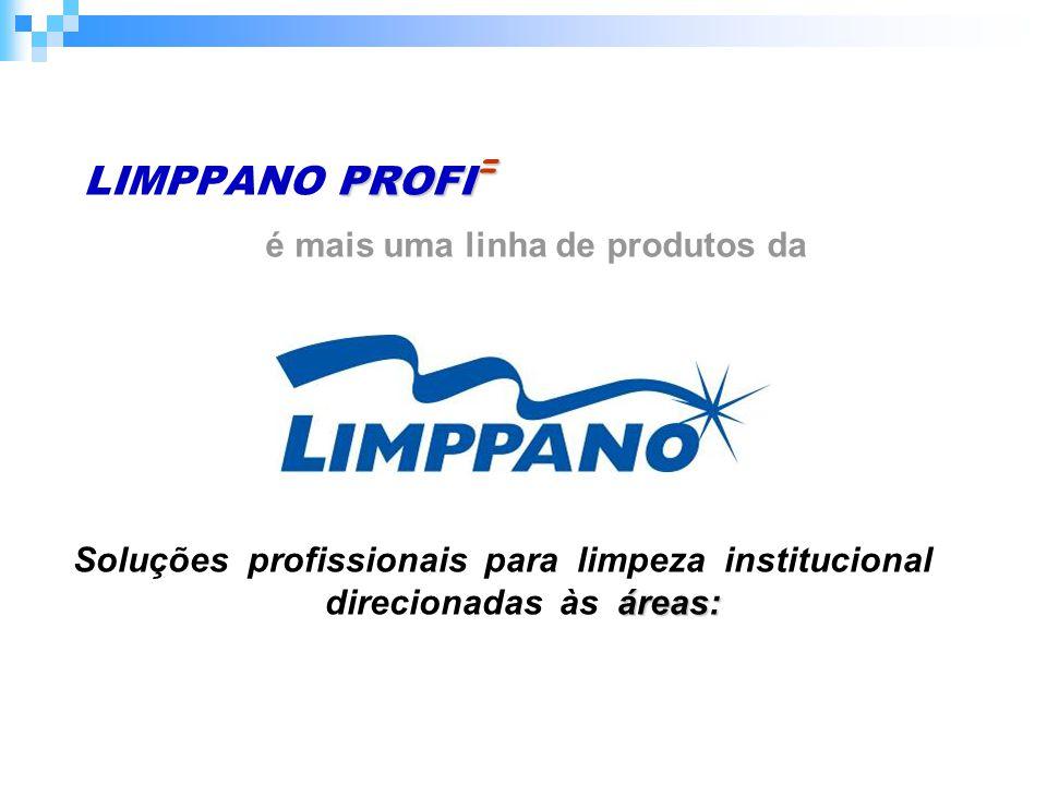 LIMPPANO PROFI= é mais uma linha de produtos da