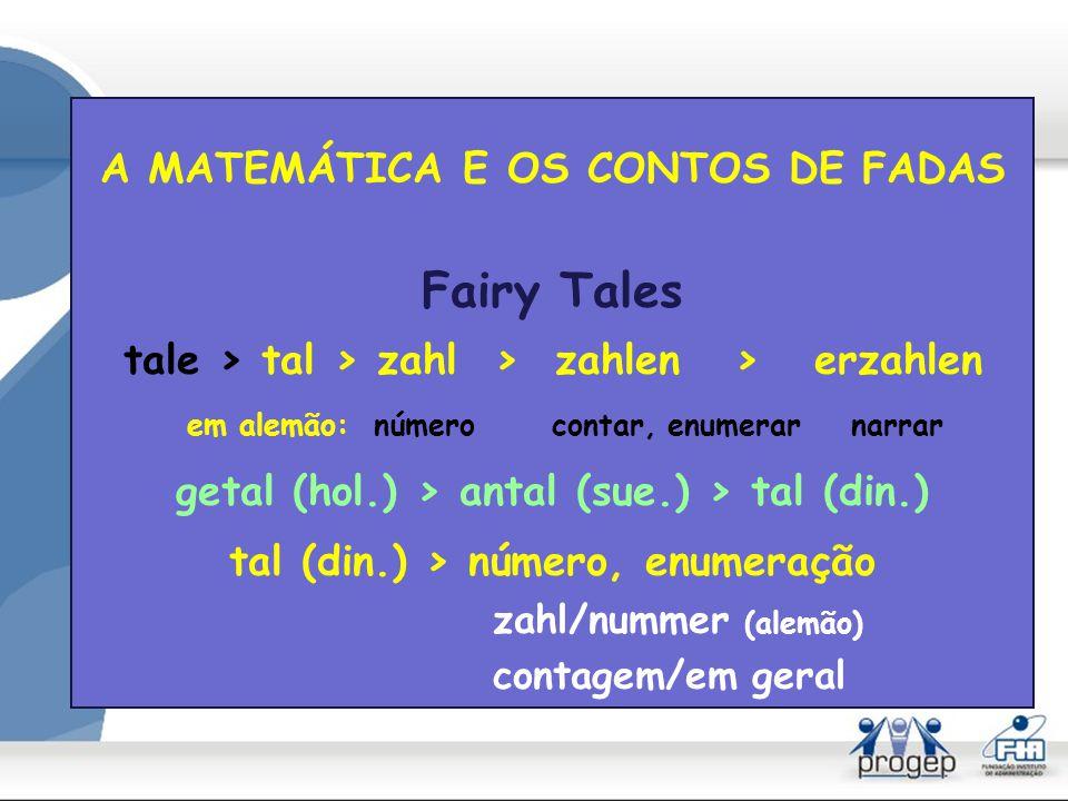 Fairy Tales A MATEMÁTICA E OS CONTOS DE FADAS