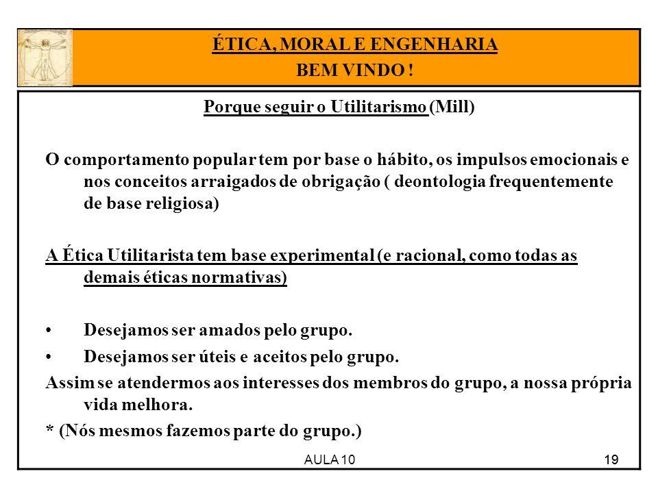 ÉTICA, MORAL E ENGENHARIA Porque seguir o Utilitarismo (Mill)