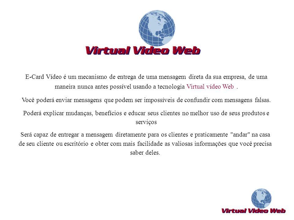 E-Card Vídeo é um mecanismo de entrega de uma mensagem direta da sua empresa, de uma maneira nunca antes possível usando a tecnologia Virtual vídeo Web .
