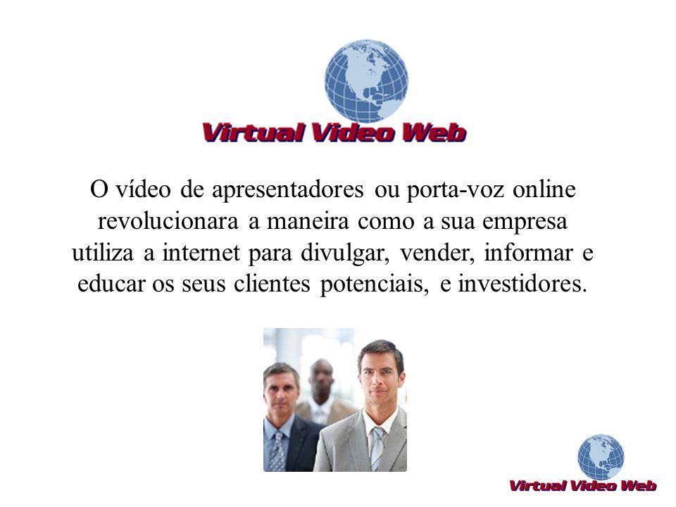 O vídeo de apresentadores ou porta-voz online revolucionara a maneira como a sua empresa utiliza a internet para divulgar, vender, informar e educar os seus clientes potenciais, e investidores.