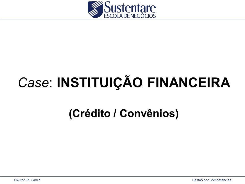 Case: INSTITUIÇÃO FINANCEIRA