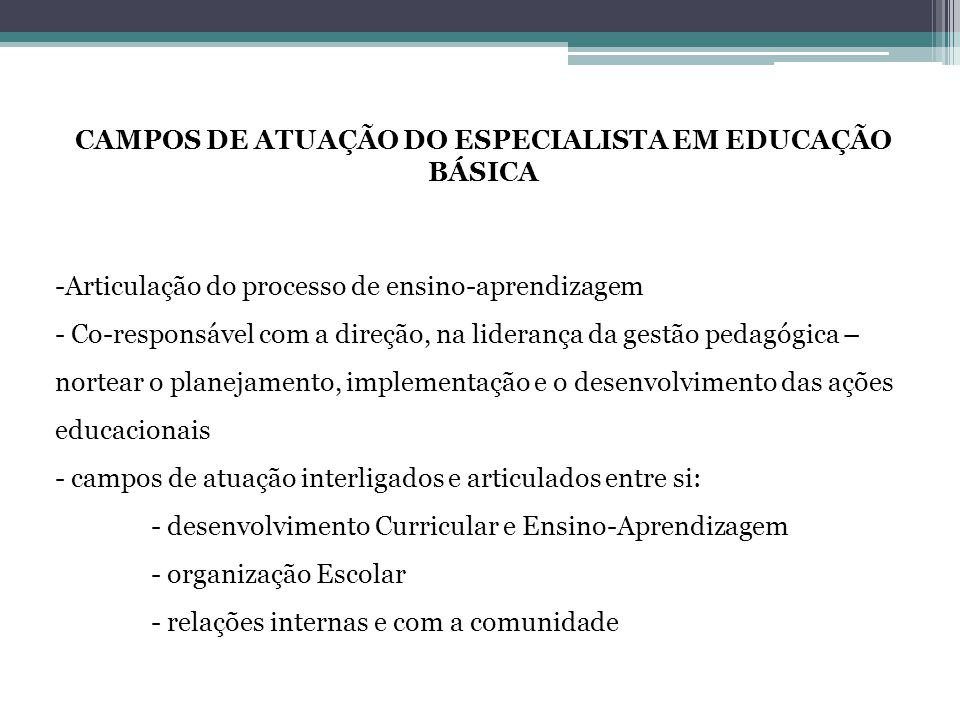 CAMPOS DE ATUAÇÃO DO ESPECIALISTA EM EDUCAÇÃO BÁSICA