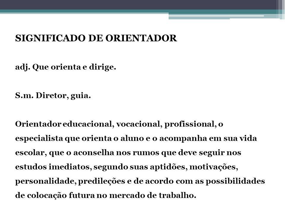 SIGNIFICADO DE ORIENTADOR