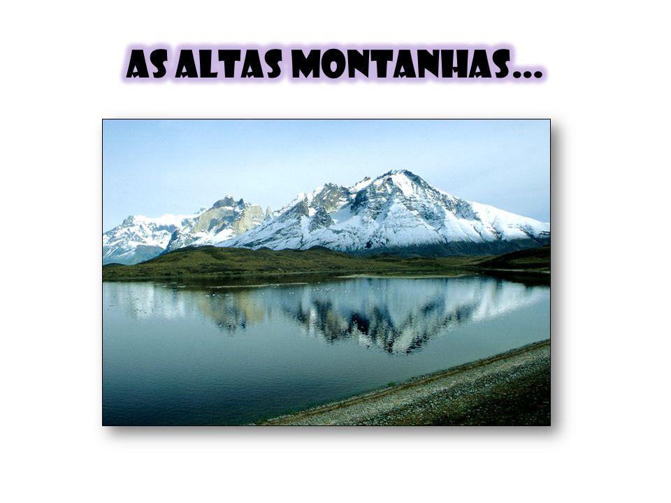 AS ALTAS MONTANHAS…