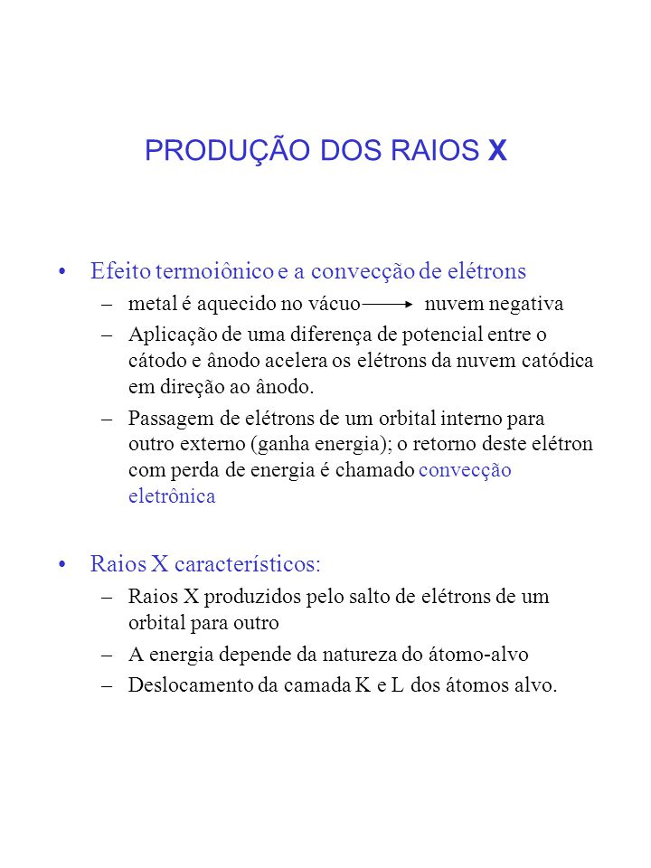 PRODUÇÃO DOS RAIOS X Efeito termoiônico e a convecção de elétrons