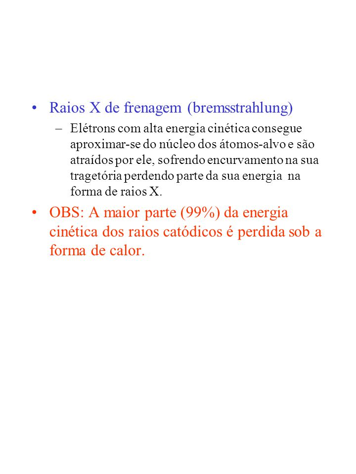 Raios X de frenagem (bremsstrahlung)