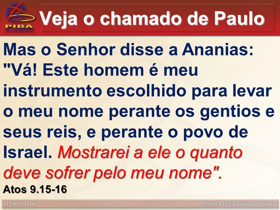 Veja o chamado de Paulo