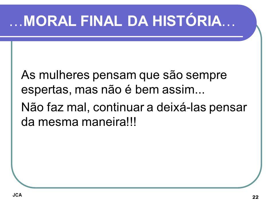 …MORAL FINAL DA HISTÓRIA…