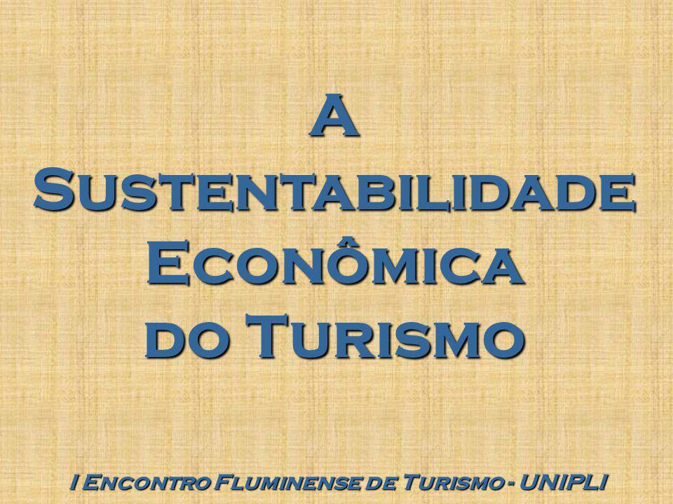 A Sustentabilidade Econômica I Encontro Fluminense de Turismo - UNIPLI