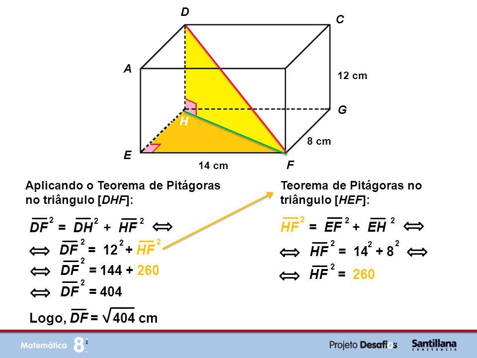DF = DH + HF HF = EF + EH DF = 12 + HF HF = 14 + 8 DF = 144 + 260