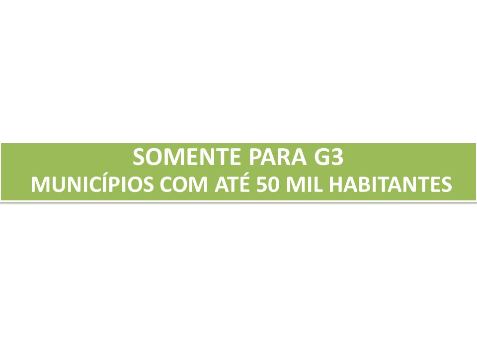 MUNICÍPIOS COM ATÉ 50 MIL HABITANTES