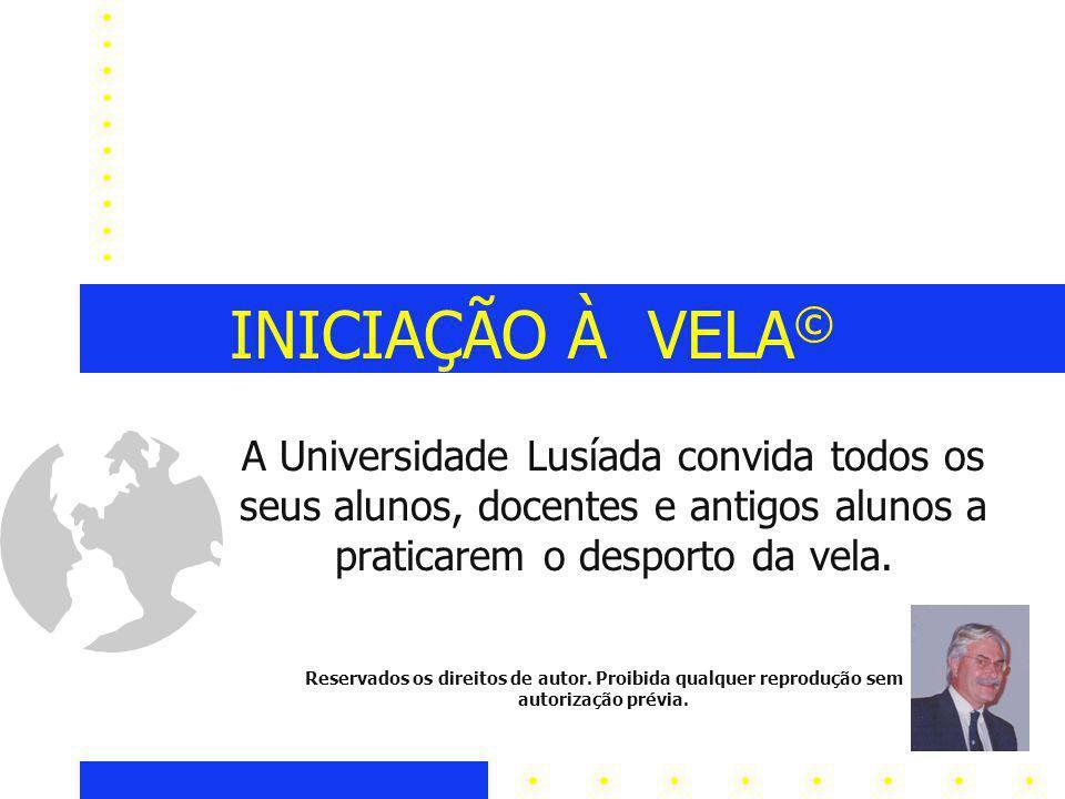 INICIAÇÃO À VELA© A Universidade Lusíada convida todos os seus alunos, docentes e antigos alunos a praticarem o desporto da vela.