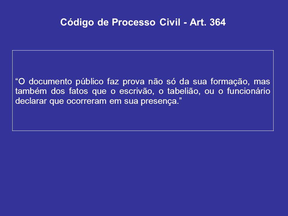 Código de Processo Civil - Art. 364