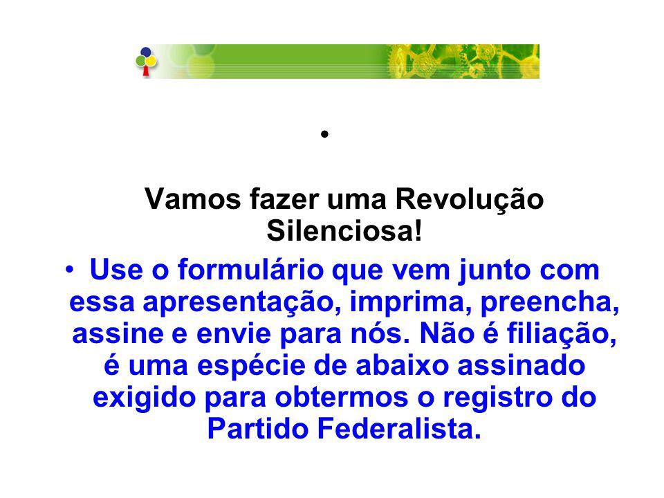 Vamos fazer uma Revolução Silenciosa!