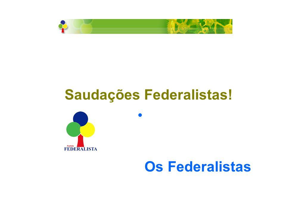 Saudações Federalistas!