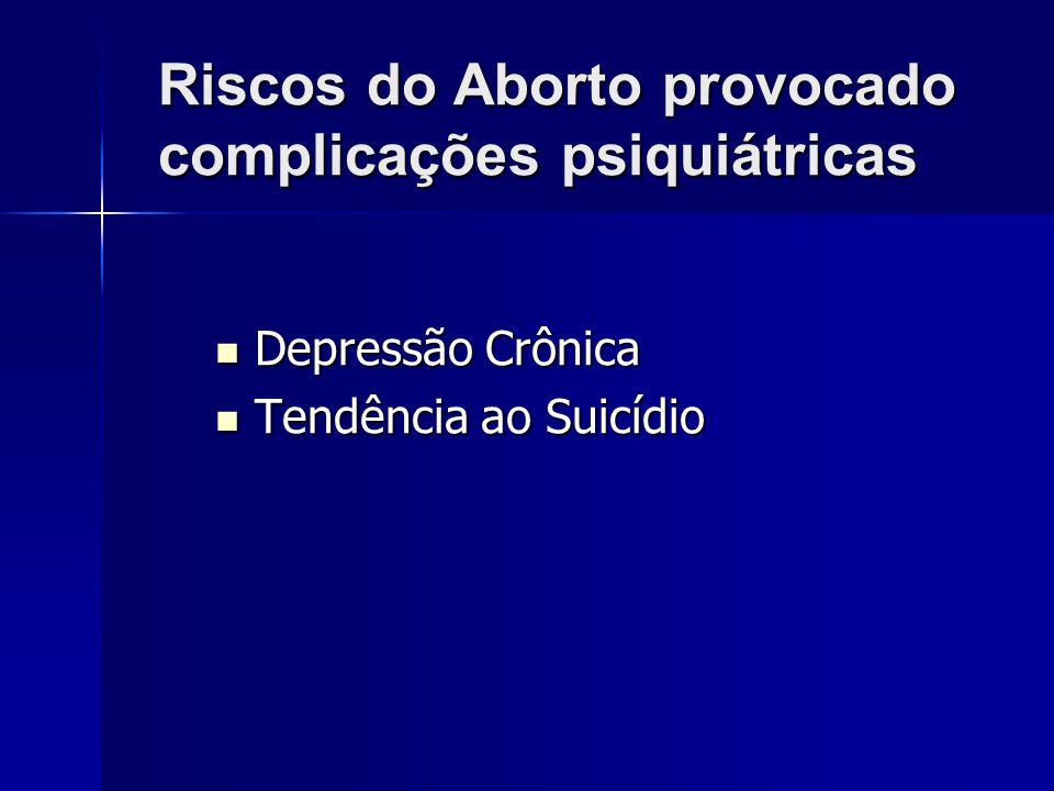 Riscos do Aborto provocado complicações psiquiátricas