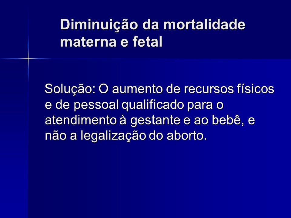 Diminuição da mortalidade materna e fetal