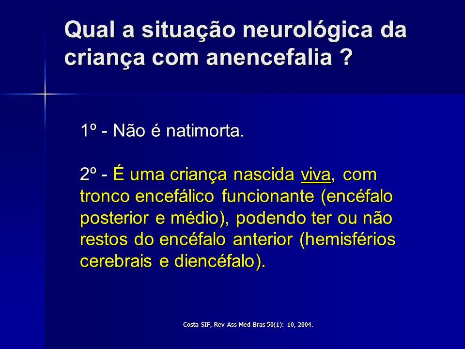 Qual a situação neurológica da criança com anencefalia
