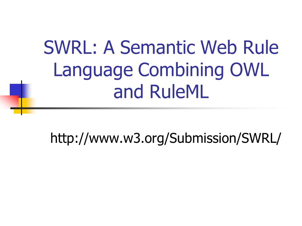 SWRL: A Semantic Web Rule Language Combining OWL and RuleML