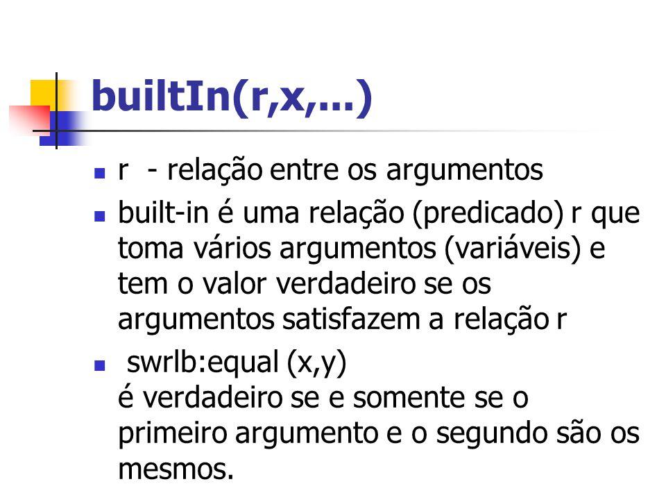 builtIn(r,x,...) r - relação entre os argumentos