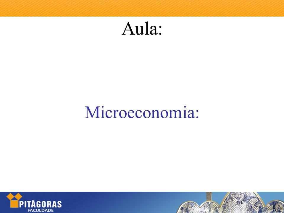 Aula: Microeconomia: