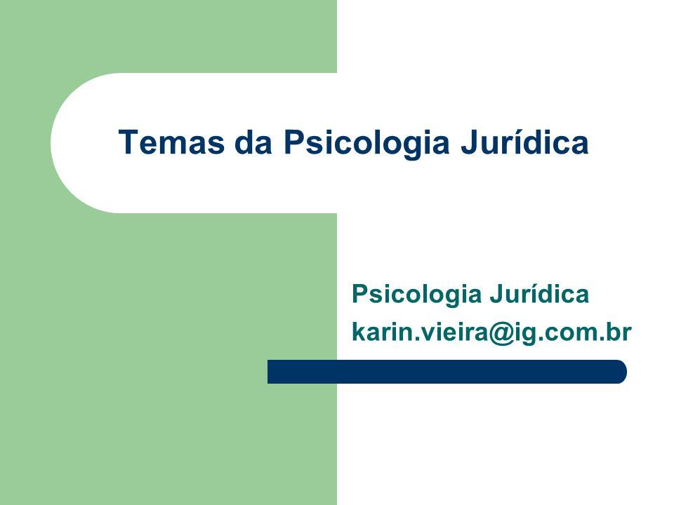 Temas da Psicologia Jurídica